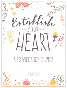 Establish Your Heart: A six-week study of James